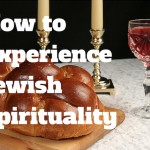 014 How to Experience Jewish Spirituality