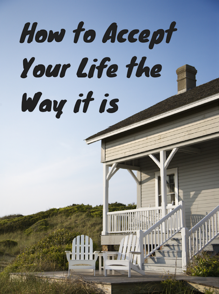How to Accept Your Life the Way it is – Shavous