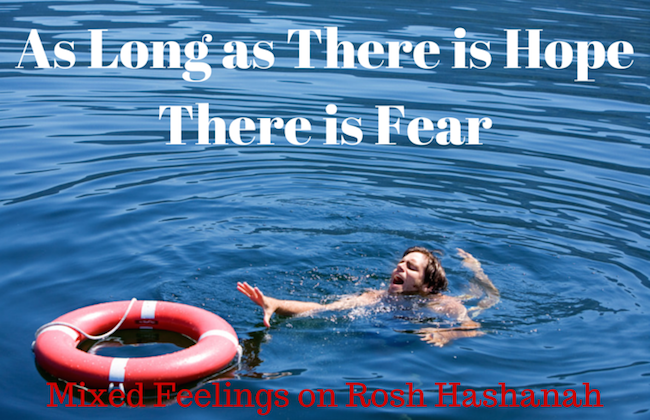 028 As Long as There is Hope There is Fear – Rosh Hashanah