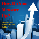 030 How Do You Measure Up – Reality Check – Where Are You Holding
