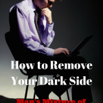 035 How to Remove Your Dark Side – Man's Mixture of Darkness and Light