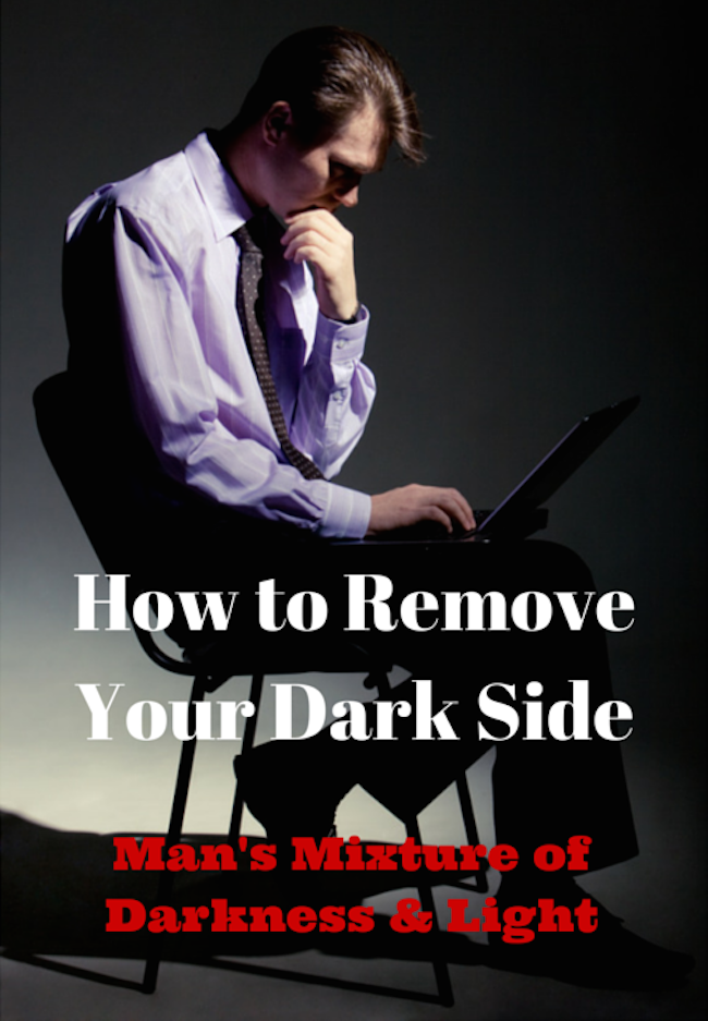 How to Remove Your Dark Side
