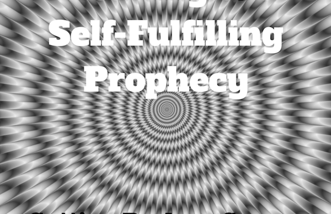 040 Breaking the Self-Fulfilling Prophesy – Getting Back on Course