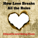 044-How Love Breaks All the Rules