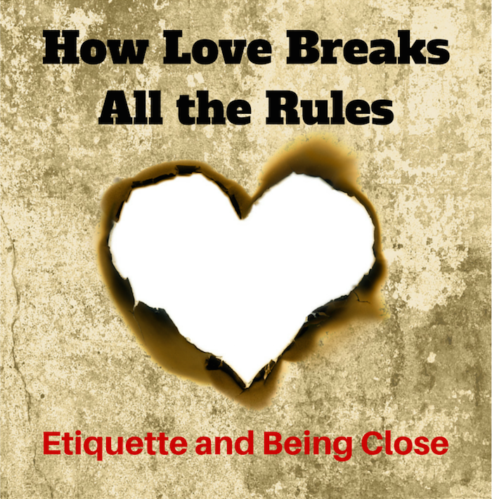044 How Love Breaks All the Rules – Etiquette and Being CloseRabbi Mitterhoff