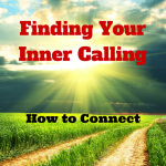 046 Finding Your Inner Calling – How to Connect