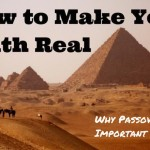 How to Make Your Faith Real - Why Passover is so Important