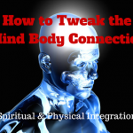 How to Tweak the Mind Body Connection