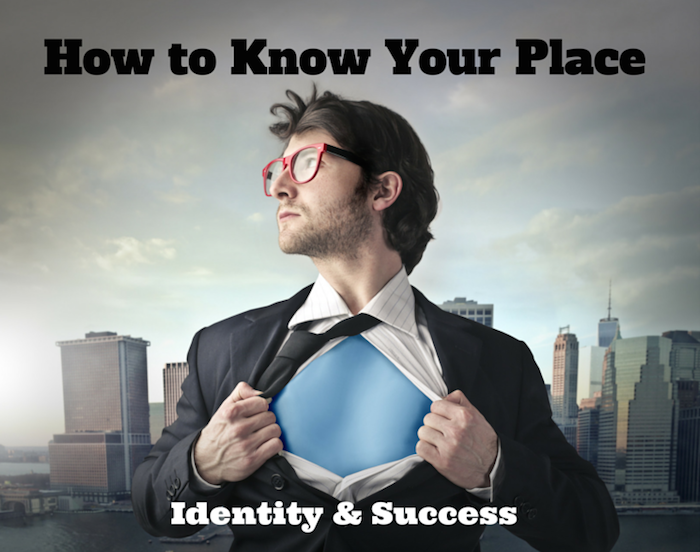 How to Know Your Place – Identity and Success