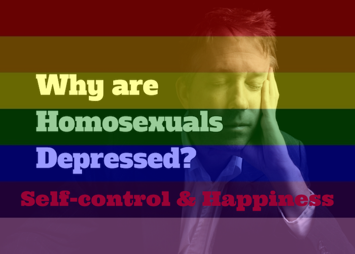 063 Why are Homosexuals Depressed – Self Control and Happiness