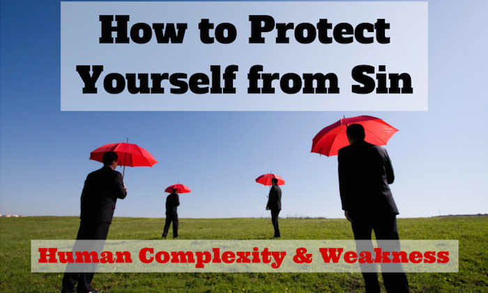 066 – How to Protect Yourself from Sin – Human Complexity and Weakness