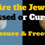 069 Are the Jews Blessed or Cursed – Pressure and Free Will