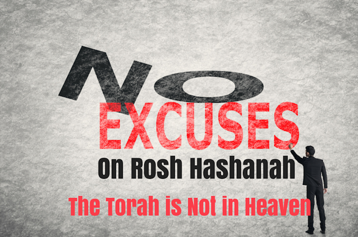 073 – No Excuses on Rosh Hashanah – The Torah is not in Heaven