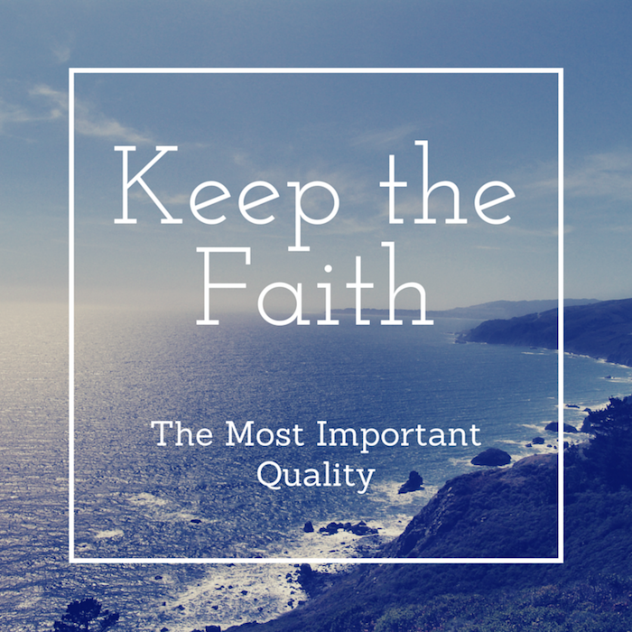 Keep the Faith - the Most Important Quality