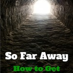 091 So Far Away – How to Get Close Again