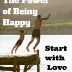 The Power of Being Happy - Starting with Love