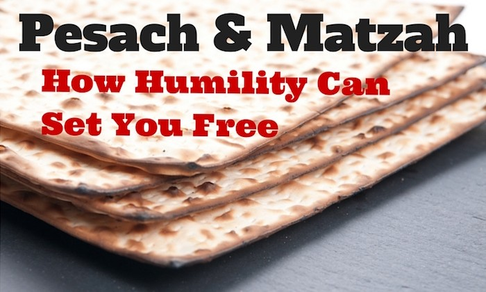 Pesach and Matzah - How Humility can Set You Free
