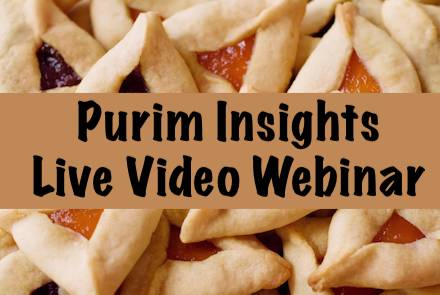 Purim Insights Live Video Webinar Conference